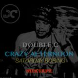 A Crazy Afternoon Saturday Mixtape