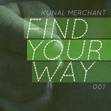 Kunal Merchant - Find Your Way 001 - Dec 30 2012