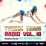 Twerk Team Radio Vol. 10 mixed live by Dj MyKeyMiKe