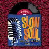 Slow Soul Masters Part 1