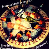 Prosseco Beats in the rain (live from Kingsmead)