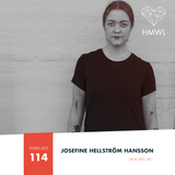HMWL Podcast 114 - Josefine Hellström Hansson (From Malmö With Love)