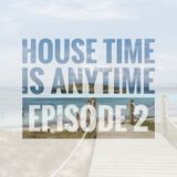 House Time is Anytime - Episode 2