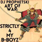 Art of War: Strickly 4 My B-Boyz