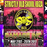 Damage Inc. Live @ Strictly Old Skool Ibiza 2017