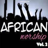 African Worship Mix [Vol. 2]