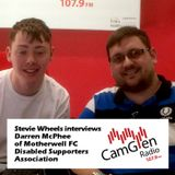 Stevie Wheels interviews Darren McPhee of Motherwell FC Disabled Supporters Association, 8 May 2017