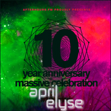 April Elyse 10th Year Anniversary Massive Celebration set for Afterhours.fm