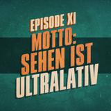 """""""Sehen ist Ultralativ"""" - UKWlativ Episode XI"""