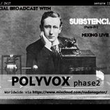 POLYVOX PHASE2#08  sem11 - 2017 – SPECIAL GUEST SUBSTENCIA