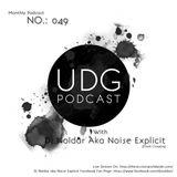 Dj Noldar aka Noise Explicit - UDG Podcast No. 049