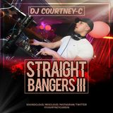 STRAIGHT BANGERS 3 // @DJCOURTNEYC