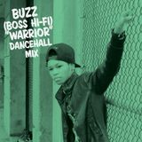 "Buzz (Boss Hi-Fi) ""Warrior"" Dancehall Mix"