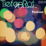 Tiefenschön Podcast 004 mixed by TiefenRot
