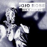 Jojo Rose - Podcast Nov.16