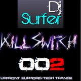 Dj Surfer Presents Killswitch 002