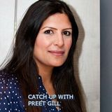 Catch up with Preet Gill from the Labour Party