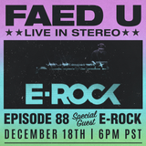 FAED University Episode 88 featuring DJ E-Rock - 12.18.19