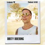 trndmsk Podcast #48 - Dirty Doering