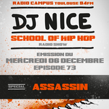 School of Hip Hop Radio Show - Special ASSASSIN - 06/12/2017 - Dj Nice