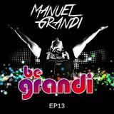 Manuel Grandi - BE GRANDI World Ep 13