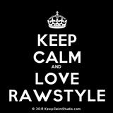 Keep Calm and Love Rawstyle