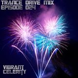 Trance Drive Mix Episode 024 ~ Vibrant Celerity