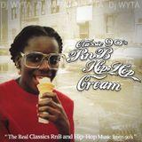 """CLASSIC 90's """"RNB HIP-HOP CREAM"""" By Wyta"""