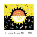 Sincere Music #18 - KRUG
