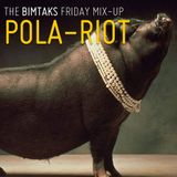 The BimTaks Friday Mix-Up Volume 7 by Pola-Riot