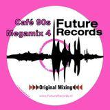 FutureRecords - Cafe 90s Megamix 3 + Megamix 4