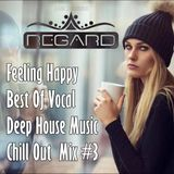Feeling Happy Best Of Vocal Deep House Music Chill Out Mix 3 Mixed By Regard