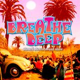Breathe Deep - Stoned Stereo Sound Show