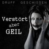 Druff Geschissen - Verstört aber Geil 2014