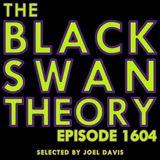 Black Swan Theory - Episode 1604