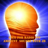 Face For Radio #22 Ambient Sounds by JB 24-7-12