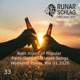 Runar Schlag ~ Best Remixes of Popular Party Dance & House Songs (Weekend Power Mix 2020.01) #033
