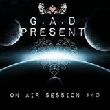 G.A.D On Air Session #38