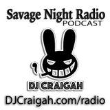 Savage Night Radio #130 - Craigah