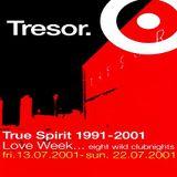 Dave Tarrida / Eva Cazal / Neil Landstrumm @ Love Week 2001 True Spirit - Tresor Berlin - 20.07.2001