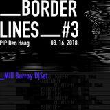 Mill Burray DjSet at Borderlines #3