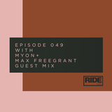 Ride Radio 049 with Myon + Max Freegrant Guest Mix