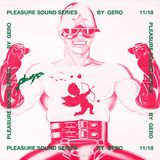 PLEASURE SOUND SERIES #07: Gero