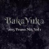 BakaYuka 2015 Promo Mix Vol 1