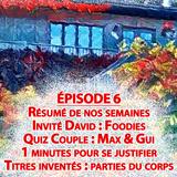 Épisode 6 - Bouffe, Châtelaine, David & Films