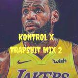 TRAPSHIT MIX BY DJ KONTROL X SA