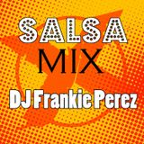 DJ Frankie Perez - Salsa Mix