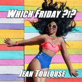 "Jean presents ""WHICH FRIDAY - 314"""