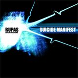 Rupas - Suicide Manifest (2006 03 13)