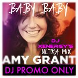 AMY GRANT - BABY BABY (DJ XENERGY'S ULTRA MIX) 2014